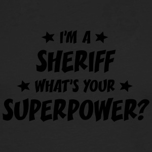 im a sheriff whats your superpower t-shirt - T-shirt manches longues Premium Homme