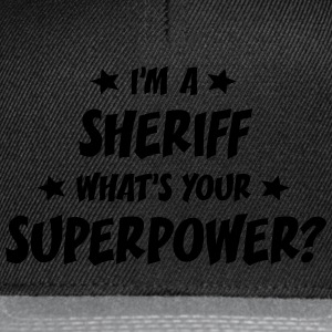 im a sheriff whats your superpower t-shirt - Casquette snapback