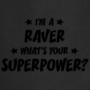 im a raver whats your superpower t-shirt - Cooking Apron