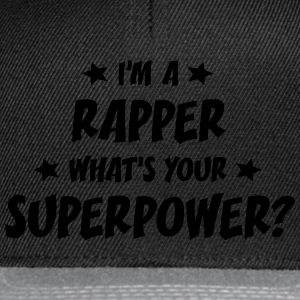 im a rapper whats your superpower t-shirt - Snapback Cap
