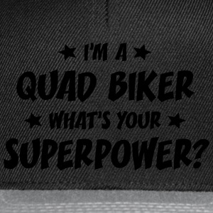 im a quad biker whats your superpower t-shirt - Casquette snapback