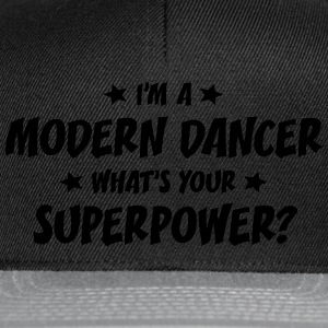 im a modern dancer whats your superpower t-shirt - Casquette snapback