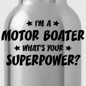 im a motor boater whats your superpower t-shirt - Water Bottle