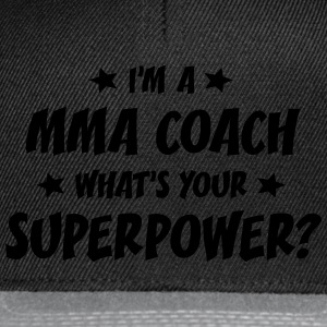 im a mma coach whats your superpower t-shirt - Casquette snapback