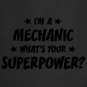 im a mechanic whats your superpower t-shirt - Cooking Apron