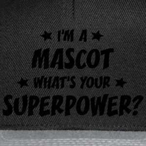 im a mascot whats your superpower t-shirt - Casquette snapback