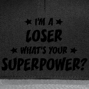 im a loser whats your superpower t-shirt - Snapback Cap