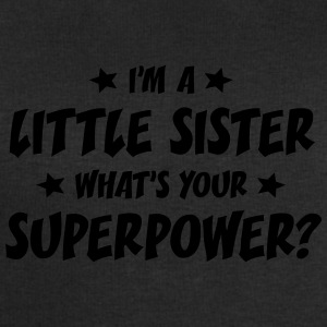 im a little sister whats your superpower t-shirt - Sweat-shirt Homme Stanley & Stella