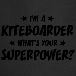 im a kiteboarder whats your superpower t-shirt - Tablier de cuisine