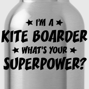 im a kite boarder whats your superpower t-shirt - Gourde