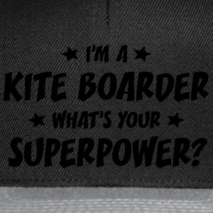 im a kite boarder whats your superpower t-shirt - Casquette snapback