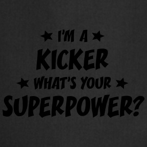 im a kicker whats your superpower t-shirt - Cooking Apron