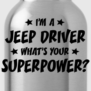 im a jeep driver whats your superpower t-shirt - Water Bottle