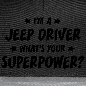 im a jeep driver whats your superpower t-shirt - Snapback Cap