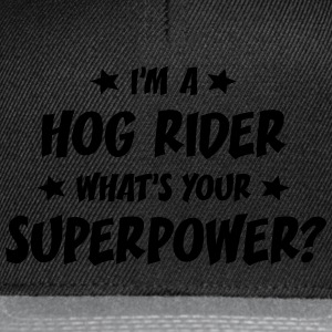 im a hog rider whats your superpower t-shirt - Snapback Cap