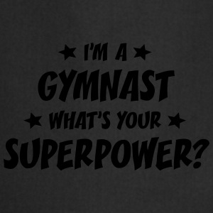 im a gymnast whats your superpower t-shirt - Cooking Apron