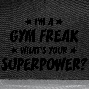 im a gym freak whats your superpower t-shirt - Casquette snapback