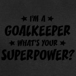 im a goalkeeper whats your superpower t-shirt - Men's Sweatshirt by Stanley & Stella