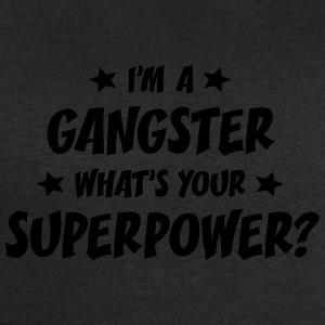 im a gangster whats your superpower t-shirt - Men's Sweatshirt by Stanley & Stella
