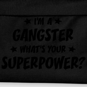 im a gangster whats your superpower t-shirt - Sac à dos Enfant