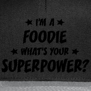 im a foodie whats your superpower t-shirt - Snapback Cap