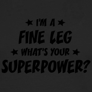 im a fine leg whats your superpower t-shirt - Men's Premium Longsleeve Shirt