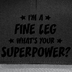 im a fine leg whats your superpower t-shirt - Snapback Cap