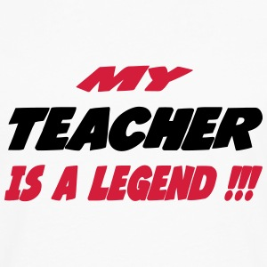 my_teacher_is_a_legend_284448 Magliette - Maglietta Premium a manica lunga da uomo