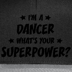im a dance teacher whats your superpower t-shirt - Snapback Cap