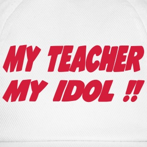 My teacher My idol !! T-Shirts - Baseball Cap