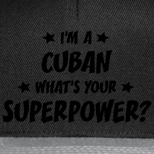 im a cuban whats your superpower t-shirt - Snapback Cap