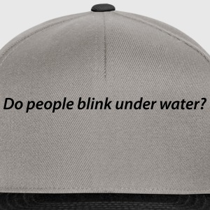 Do people blink under water? - Snapback Cap