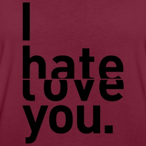 i hate love you I hate you love Hoodies & Sweatshirts - Women's Oversize T-Shirt