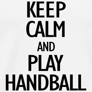 keep calm and play handball Tops - Mannen Premium T-shirt