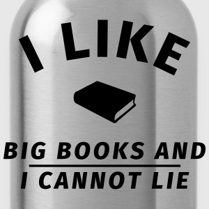 I like big books and I cannot lie T-Shirts - Trinkflasche
