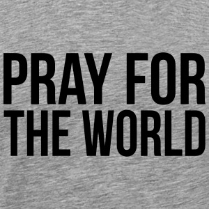 BETE FÜR DIE WELT (PRAY FOR THE WORLD) Langarmshirts - Männer Premium T-Shirt