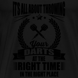 Throw your darts in the right place Tops - Men's Premium T-Shirt