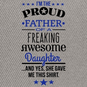 Freaking Awesome Daughter - Father Edition T-Shirts - Snapback Cap