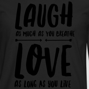 Laugh - Love T-skjorter - Premium langermet T-skjorte for menn