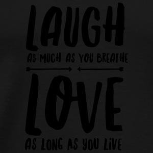 Laugh - Love Mugs & Drinkware - Men's Premium T-Shirt