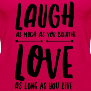 Laugh - Love T-shirts - Premiumtanktopp dam