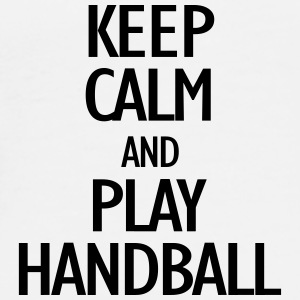keep calm and play handball Mugs & Drinkware - Men's Premium T-Shirt