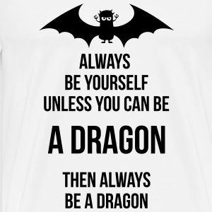 always be yourself be a dragon Långärmade T-shirts - Premium-T-shirt herr