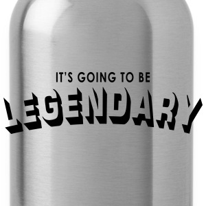it's going to be legendary Overig - Drinkfles