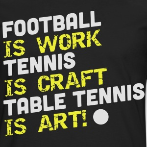 table tennis is art T-shirts - Långärmad premium-T-shirt herr