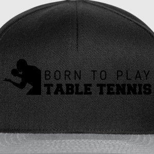 born to play table tennis Koszulki - Czapka typu snapback