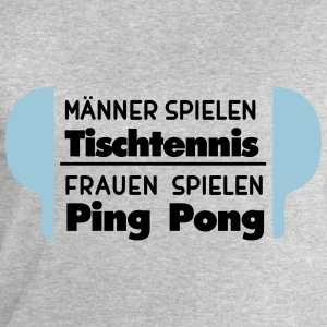 Tennis de table = hommes, ping-pong = femmes Tee shirts - Sweat-shirt Homme Stanley & Stella