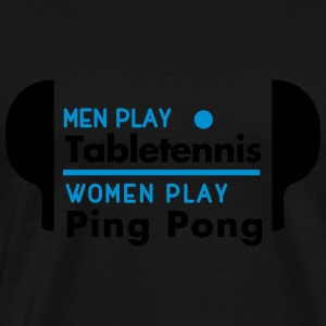 men play table tennis women play ping pong Tanktops - Mannen Premium T-shirt