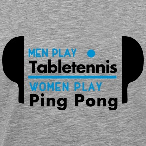 men play table tennis women play ping pong Canotte - Maglietta Premium da uomo