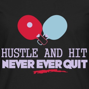 table tennis: hustle and hit never ever quit Camisetas - Camiseta de manga larga premium hombre